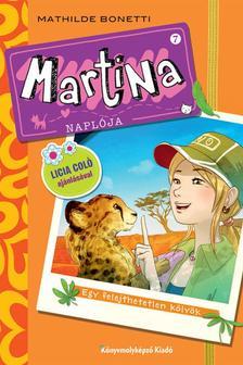 Mathilde Bonetti - Martina naplója 7. Egy felejthetetlen kölyök
