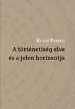 Kulin Ferenc - A történetiség elve és a jelen horizontja
