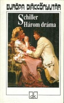 Friedrich Schiller - Három dráma - Európa diákkönyvtár