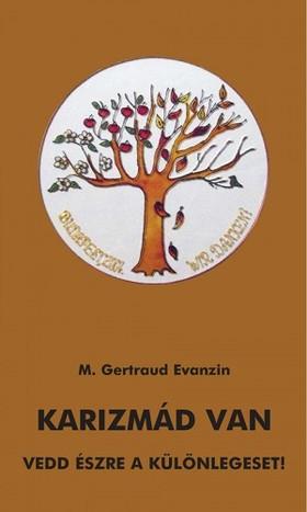 Evanzin M. Gertraud - Karizmád van [eKönyv: epub, mobi]
