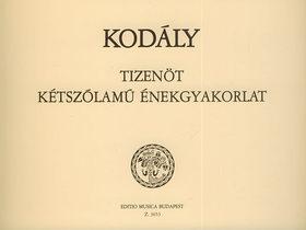 Kodály Zoltán - TIZENÖT KÉTSZÓLAMÚ ÉNEKGYAKORLAT