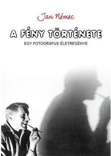 Jan Nemec - A fény története