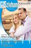 Cindy Kirk, Emily Forbes, Janice Lynn - Szívhang különszám 55. kötet - Nézd meg az apját..., Átmeneti megoldás, A siker ára [eKönyv: epub, mobi]
