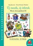 Pap Jánosné, Rostási Nikolett - Új mesék, új ötletek - Mesés drámajátékok 3.