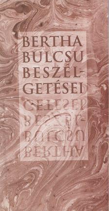 Bertha Bulcsu - Bertha Bulcsu beszélgetései [antikvár]