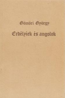Gömöri György - Erdélyiek és angolok [antikvár]