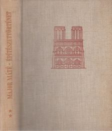 Major Máté - Építészettörténet II. [antikvár]