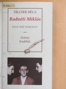 Vilcsek Béla - Radnóti Miklós [antikvár]