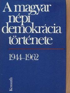 Balogh Sándor - A magyar népi demokrácia története [antikvár]