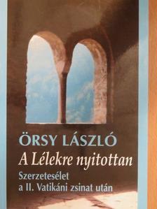 Örsy László - A Lélekre nyitottan [antikvár]