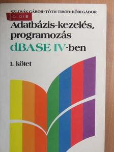 Kőri Gábor - Adatbázis-kezelés, programozás dBASE IV-ben 1. (töredék) [antikvár]
