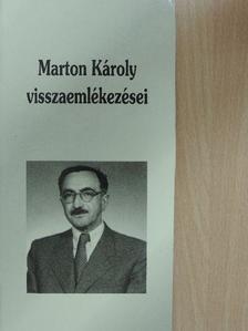Marton Károly - Marton Károly visszaemlékezései [antikvár]