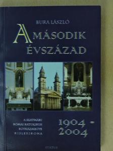 Bura László - A második évszázad 1904-2004 [antikvár]