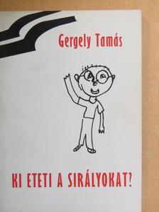 Gergely Tamás - Ki eteti a sirályokat? [antikvár]
