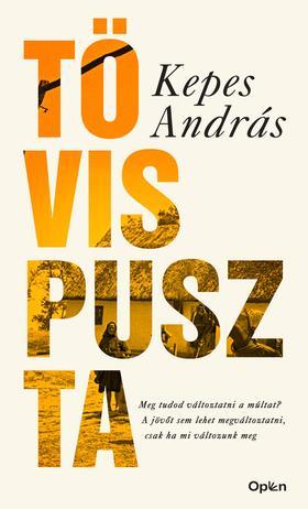 KEPES ANDRÁS - Tövispuszta - Bővített, jubileumi kiadás