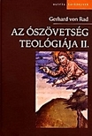 RAD VON, GERHARD - Az ószövetség teológiája II.