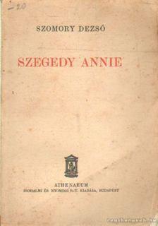 SZOMORY DEZSŐ - Szegedy Annie [antikvár]
