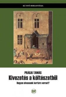 Prágai Tamás - Kivezetés a költészetből [eKönyv: pdf, epub, mobi]