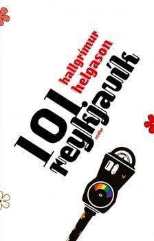 Hallgrímur Helgason - 101 Reykjavík [eKönyv: epub, mobi]