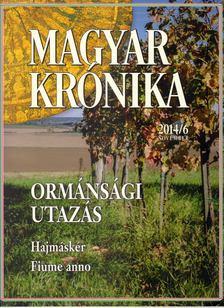 Bencsik Gábor - Magyar Krónika 2014/6. [antikvár]