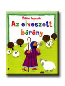 Lois Rock - AZ ELVESZETT BÁRÁNY - BIBLIA LAPOZÓK -