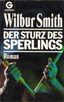 WILBUR SMITH - Der Sturz des Sperlings [antikvár]