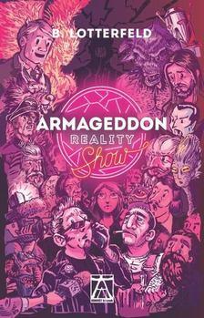 LOTTERFELD, B. - Armageddon Reality Show [antikvár]