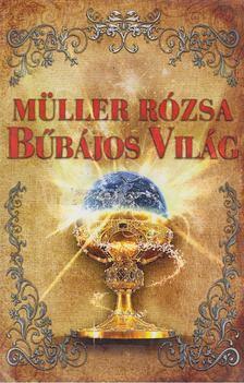 Müller Rózsa - Bűbájos világ [antikvár]