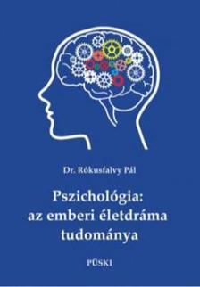 Dr. Rókusfalvy Pá - Pszichológia: az emberi életdráma tudománya
