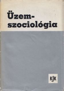 Ádám György - Üzemszociológia [antikvár]