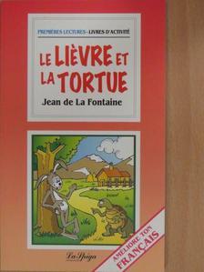 Jean de La Fontaine - Le liévre et la tortue [antikvár]