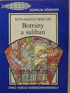 Rónaszegi Miklós - Botrány a suliban [antikvár]