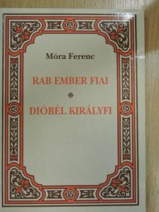Móra Ferenc - Rab ember fiai/Dióbél királyfi [antikvár]