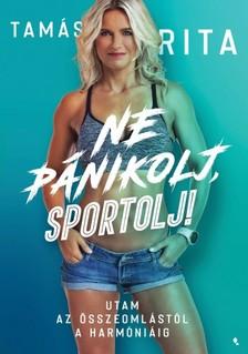 Tamás Rita - Ne pánikolj,sportolj! [eKönyv: epub, mobi]