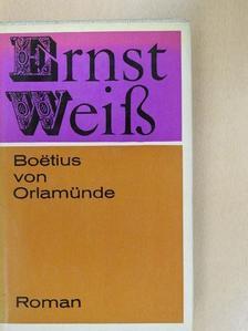 Ernst Weiss - Boëtius von Orlamünde [antikvár]