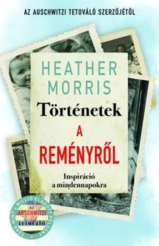 Heather Morris - Történetek a reményről [eKönyv: epub, mobi]