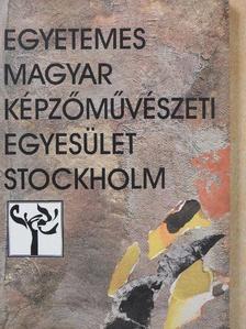 Gergely Tamás - Egyetemes Magyar Képzőművészeti Egyesület Stockholm (dedikált példány) [antikvár]