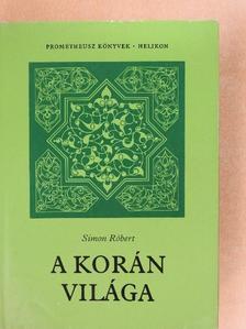Simon Róbert - A Korán világa [antikvár]