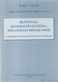 MIHÁLY OTTÓ - Irányitás, szakmai önállóság, pedagógiai programok [antikvár]