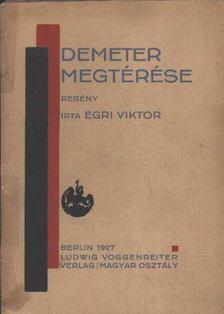 Egri Viktor - Demeter megtérése [antikvár]