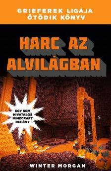 Winter Morgan - Harc az alvilágban - Grieferek ligája 5. - Egy nem hivatalos Minecraft regény