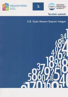 több szerző - 2011. évi népszámlálás - 3. Területi adatok - 3.8. Győr-Moson-Sopron megye [antikvár]