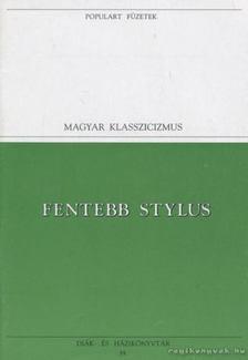 Kazinczy Ferenc - Fentebb stylus [antikvár]