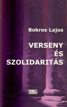 Bokros Lajos - Verseny és szolidaritás [antikvár]