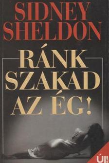Sidney Sheldon - Ránk szakad az ég! [antikvár]