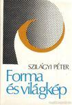 Szilágyi Péter - Forma és világkép [antikvár]
