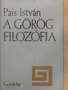 Pais István - A görög filozófia [antikvár]
