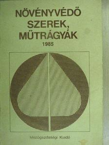 Dr. Bordás Sándor - Növényvédő szerek, műtrágyák 1985. [antikvár]