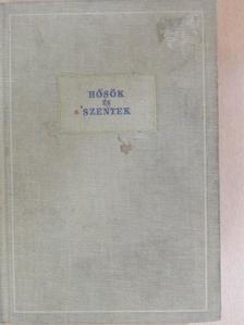 Balanyi György - Hősök és szentek [antikvár]