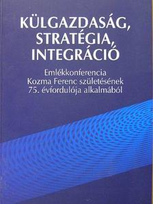 Gáspár Tamás - Külgazdaság, stratégia, integráció [antikvár]